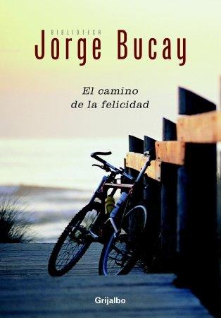 El Camino de la Felicidad: Jorge Bucay