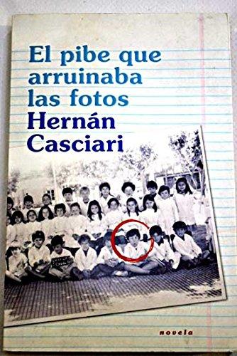 9789506441739: PIBE QUE ARRUINABA LAS FOTOS, EL (Spanish Edition)