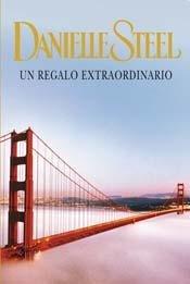 Un Regalo Extraordinario: Danielle Steel
