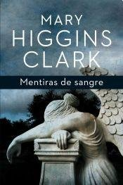 Mentiras De Sangre (9789506442095) by Mary Higgins Clark