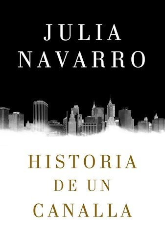 9789506443726: HISTORIA DE UN CANALLA