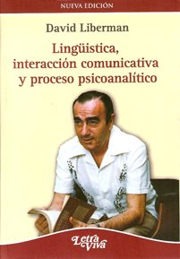 9789506492168: LINGUISTICA, INTERACCION COMUNICATIVA Y PROCESO PSICOANALITICO (Spanish Edition)