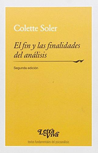 FIN Y LAS FINALIDADES DEL ANALISIS, EL: SOLER, COLETTE
