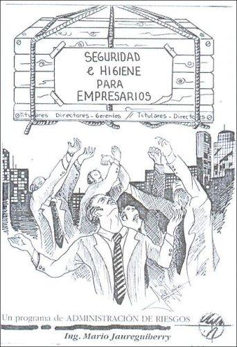 Seguridad E Higiene Para Empresarios (Spanish Edition): Jaureguiberry