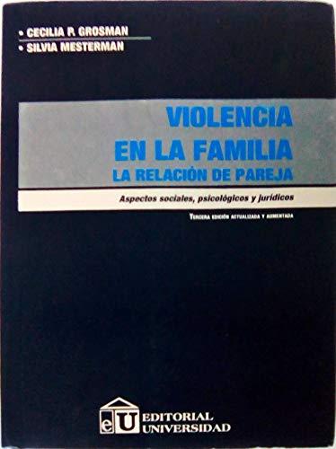 9789506790554: Violencia En La Familia: La Relacion de Pareja: Aspectos Sociales, Psicologicos y Juridicos (Spanish Edition)