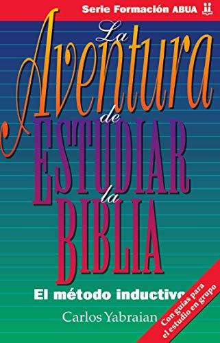 9789506830106: La Aventura De Estudiar La Biblia: El Metodo Inductivo