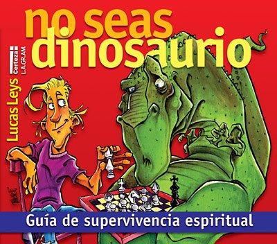 9789506831004: No seas dinosaurio