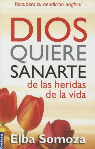 9789506831318: Dios quiere sanarte de las heridas de la vida (Spanish Edition)