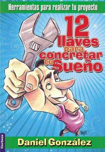 9789506831448: 12 Llaves par concretar tu sueño (Spanish Edition)