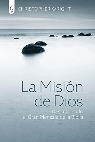 9789506831561: La Misión de Dios: Descubriendo el Gran Mensaje de la Biblia