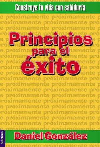 9789506831899: Principios para el éxito: Construye tu vida con sabiduría (Spanish Edition)