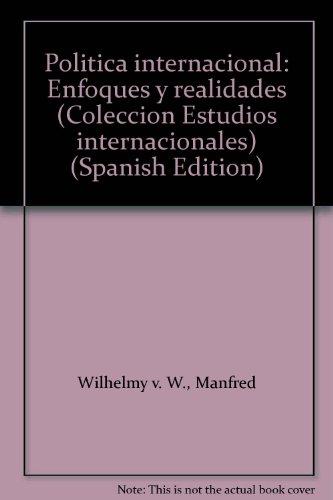 POLITICA INTERNACIONAL: ENFOQUES Y REALIDADES: WILHELMY, M., TOMASINI,