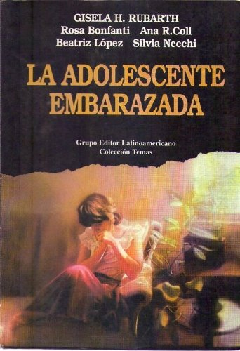 9789506943479: La adolescente embarazada (Coleccion Temas) (Spanish Edition)