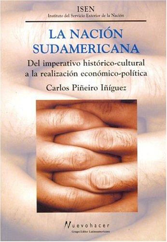 9789506947354: La Nacion Sudamericana: del Imperativo Historico-Cultural a la Realizacion Economico-Politica (Spanish Edition)