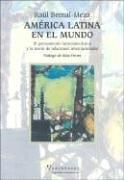 9789506947491: America Latina En El Mundo: El Pensamiento Latinoamericano y La Teoria de Relaciones Internacionales (Spanish Edition)