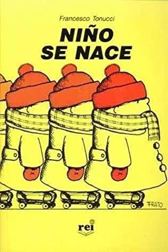 9789506950187: Nino se nace (Libros Para Grandes Y Chicos) (Spanish Edition)