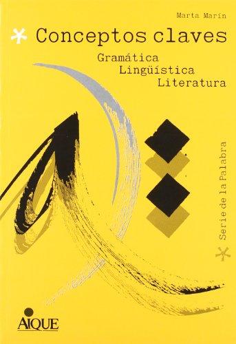 9789507010972: Conceptos claves: gramatica, linguistica y literatura