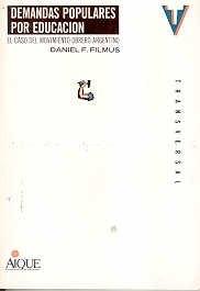 DEMANDAS POPULARES POR EDUCACIÓN. EL CASO DEL MOVIMIENTO OBRERO ARGENTINO.: FILMUS Daniel F.
