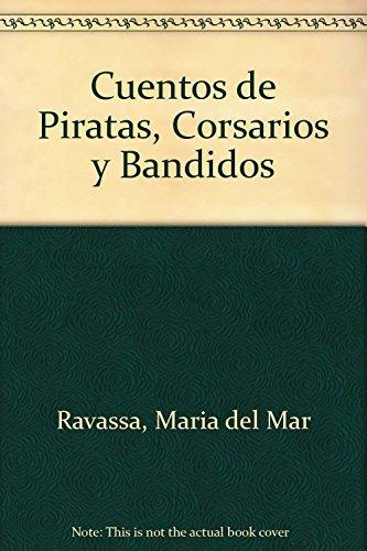 Cuentos de Piratas, Corsarios y Bandidos (Spanish: Ravassa, Maria Del