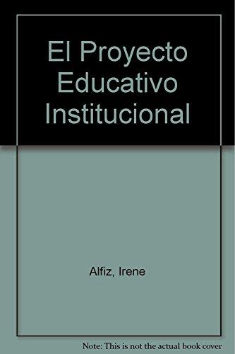 9789507014420: El proyecto educativo institucional