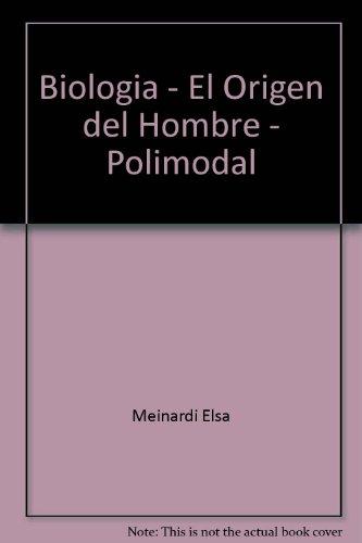 9789507016097: Biologia - El Origen del Hombre - Polimodal (Spanish Edition)