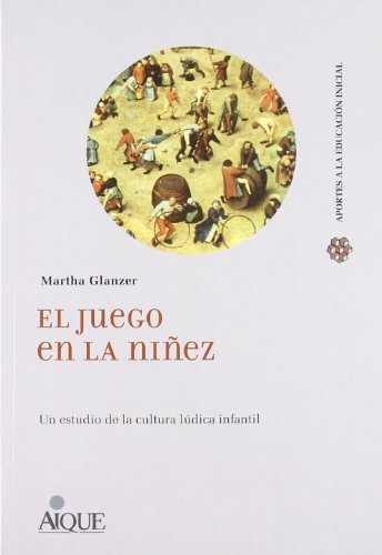 El Juego En La Niez (Paperback): Martha Glanzer