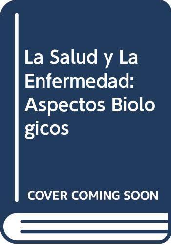 9789507016295: La Salud y La Enfermedad: Aspectos Biologicos (Spanish Edition)