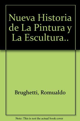 9789507200076: Nueva Historia de La Pintura y La Escultura.