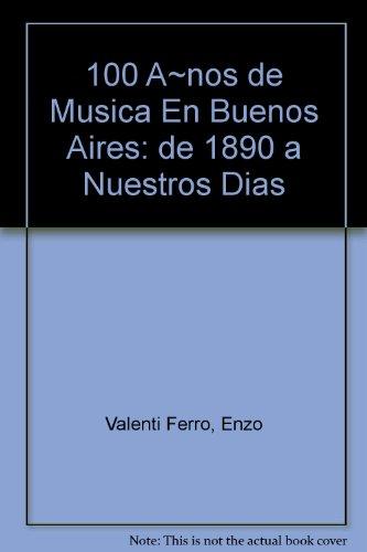 100 A~nos de Musica En Buenos Aires: Valenti Ferro, Enzo