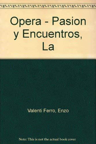 La ópera : pasión y encuentros.: Valenti Ferro, Enzo