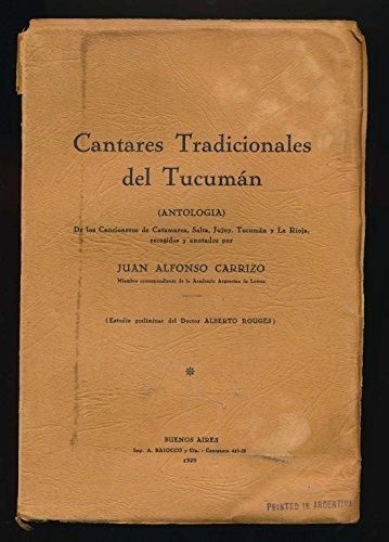 Cantares tradicionales del Tucuman Antologia (Spanish Edition) - Carrizo, Juan Alfonso