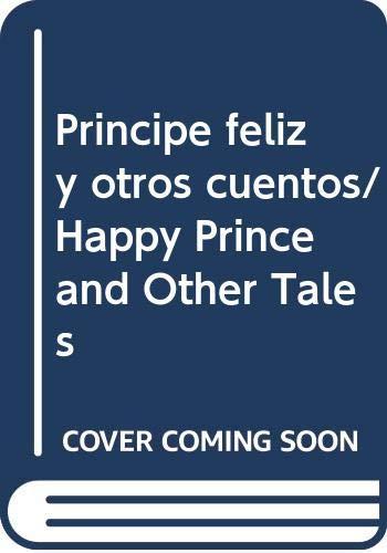 Principe feliz y otros cuentos (Spanish Edition) (9789507220999) by Oscar Wilde