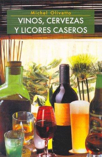 9789507221590: Vinos, Cervezas y Licores Caseros