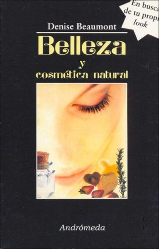 9789507221811: Belleza y cosmetica natural/ Beauty and Natural Cosmetic (Spanish Edition)