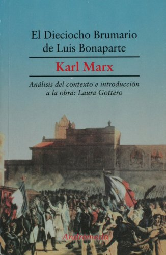 El Dieciocho Brumario de Luis Bonaparte (Spanish Edition) (9789507222634) by Karl Marx