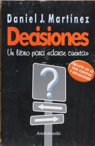 Decisiones, un libro para darse cuenta con CD (Spanish Edition): Martinez, Daniel
