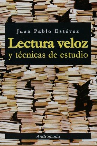 Lectura veloz y tecnicas de estudio (Spanish: Juan Pablo Estevez