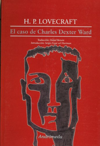 Caso Charles Dexter Ward (Spanish Edition) (9789507223280) by H.P. Lovecraft