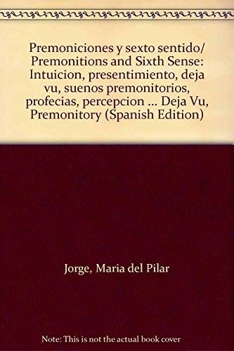 Premoniciones y sexto sentido/ Premonitions and Sixth: Jorge, Maria del
