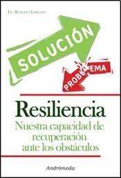 Resiliencia / Resilience: Nuestra Capacidad De Recuperacion Ante Los Obstaculos / Our ...
