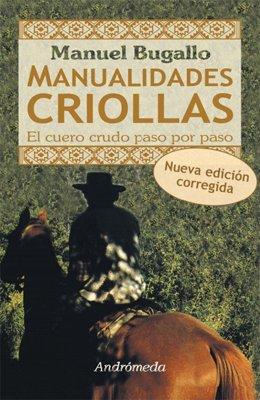 9789507224812: Manualidades criollas : el cuero crudo paso a paso
