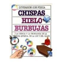 9789507242472: Chispas, Hielo, Burbujas (Spanish Edition)