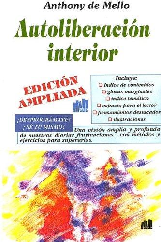 Autoliberacion Interior (Spanish Edition): Anthony De Mello