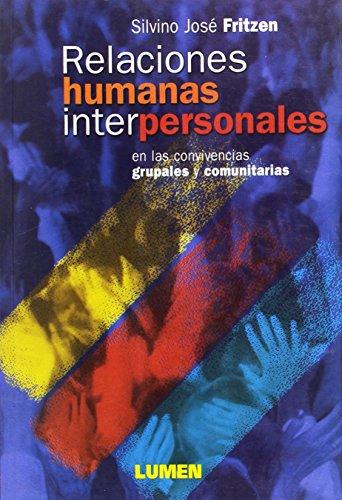 RELACIONES HUMANAS INTERPERSONALES (Paperback): Fritzen, Silvino José
