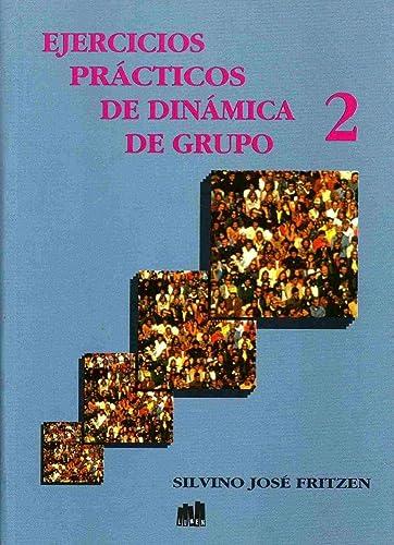 EJERCICIOS PRACTICOS DE DINAMICA DE GRUPO 2: Fritzen, Silvino José