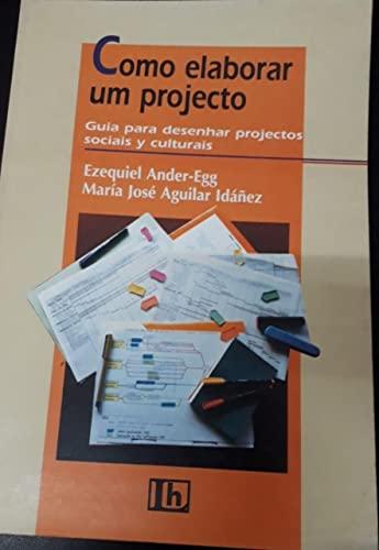 Como Elaborar Un Proyecto (Spanish Edition): Ander-Egg, -. Aguilar