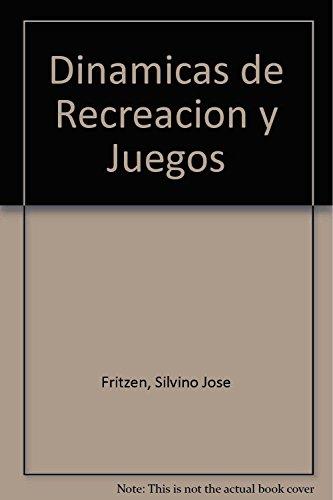DINAMICAS RECREACION Y JUEGOS: FRITZEN, SILVINO JOSE