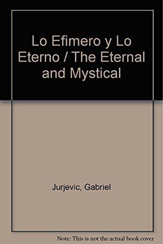 Lo Efimero y Lo Eterno / The: Jurjevic, Gabriel