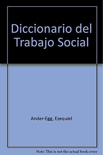 Diccionario del Trabajo Social (Spanish Edition): Ander-Egg, Ezequiel