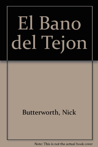 El Bano del Tejon (Spanish Edition) (9507245529) by Butterworth, Nick